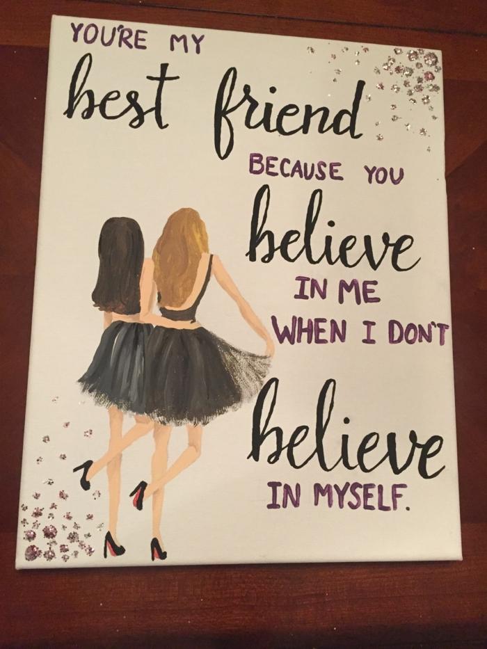 que regalar a una amiga por su cumpleaños, cartel con inscripciones you are my best friend because you belive in me