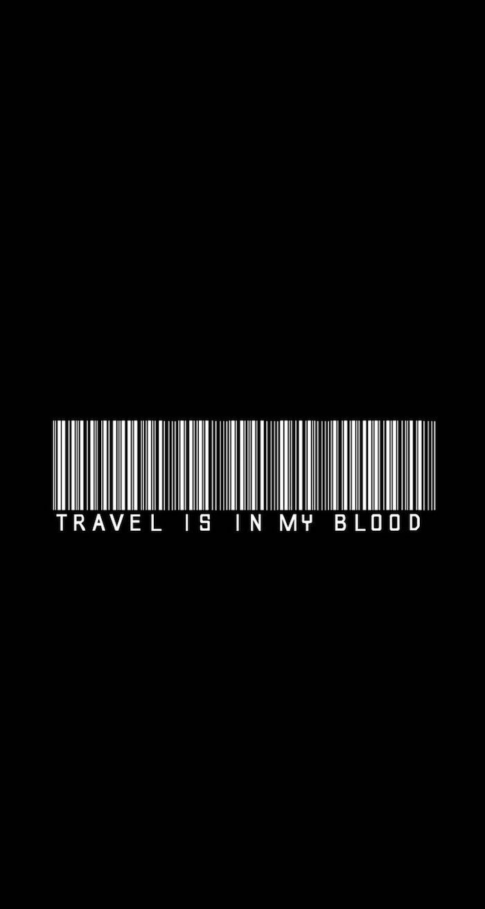 viajar está en mi sangre, super divertidas imagines con un fuerte mensaje, fondos de patalla movil bonitos, fondo de pantalla negro