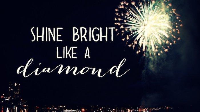 brilla brillante como un diamante, frases celebres y bonitas para poner en tu teléfono móvil, fondos de pantalla frases