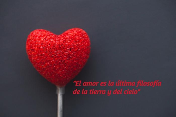 el amor es la ultima filosofia de la tierra y del cielo, bonitas imagenes con frases de amor y citas sabias de escritores